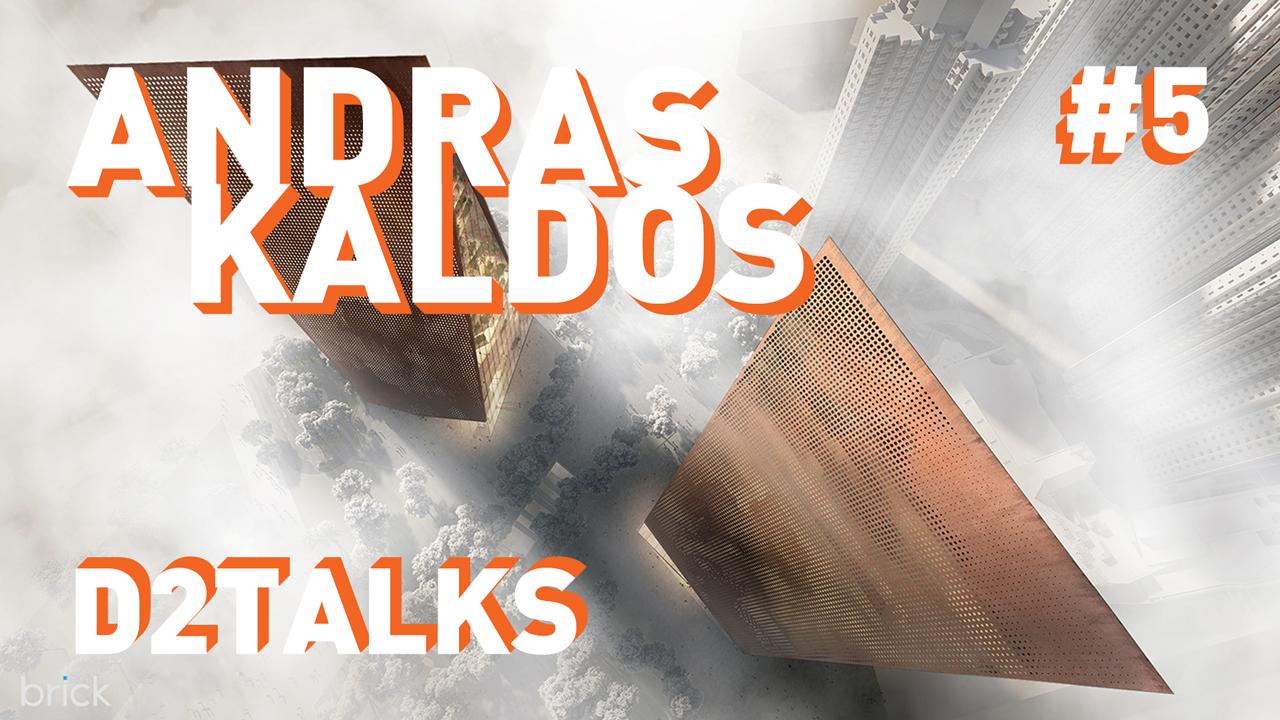 D2 Talks #5: Andras Kaldos of Brick Visual