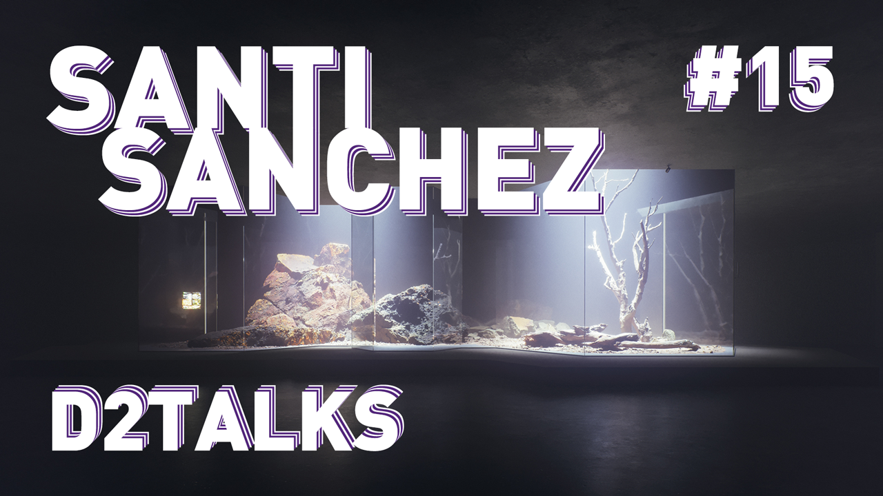 D2 Talks #15: Santi Sanchez of Tresde ArchViz