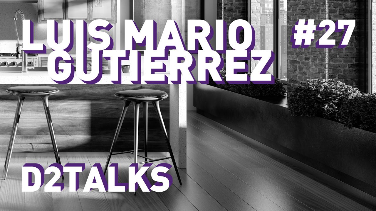 D2 Talks #27: Luis Mario Gutierrez of WeDo