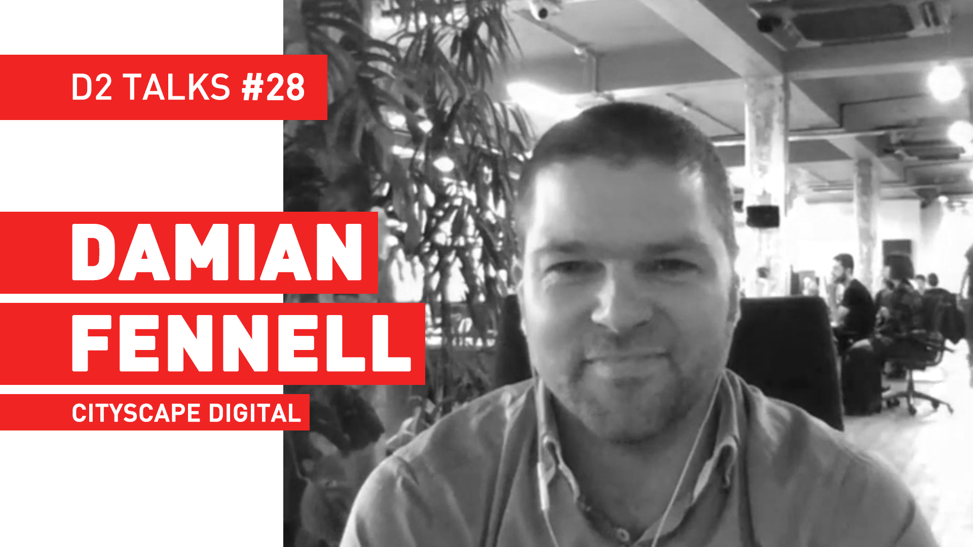 D2 Talks #28: Damian Fennell of Cityscape Digital
