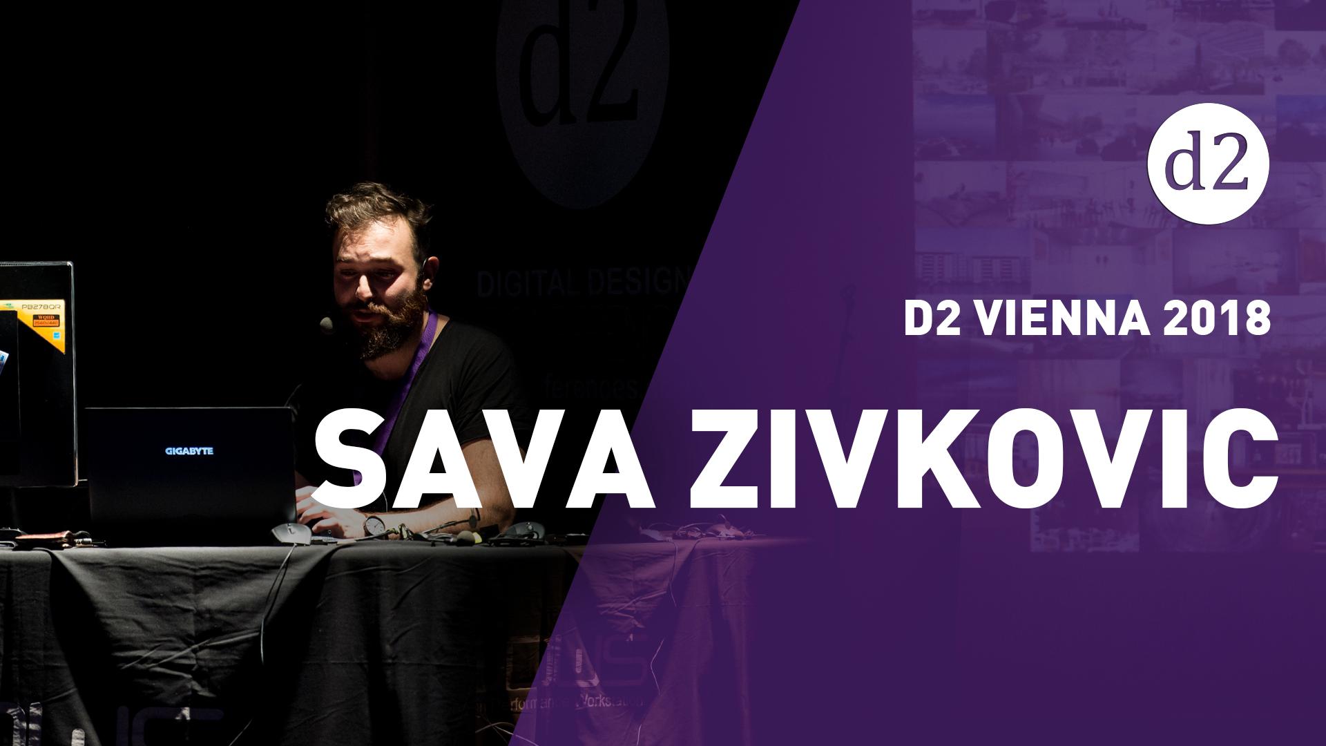 D2 Vienna 2018: Sava Zivkovic